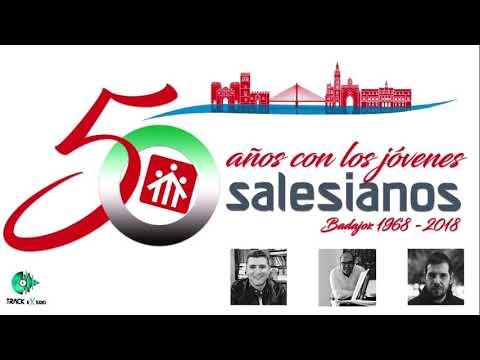 """"""" Con los Jóvenes """" [ Himno Oficial Salesianos Badajoz '50 años ]"""