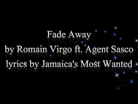 Fade Away - Romain Virgo ft. Agent Sasco 2015 (Lyrics!!)