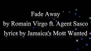 Fade Away - Romain Virgo ft. Agent Sasco 2015 (Lyrics!!)