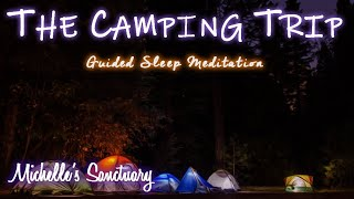 THE CAMPING TRIP | Slęep Story and Guided Meditation | Rain on a Tent & Fire Sounds | ASMR | Adults