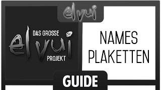 ElvUI Guide [Das große Projekt] - Namesplaketten