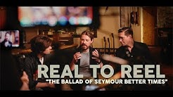 HANSON - The Ballad of Seymour Better Times | Real to Reel Episode 3