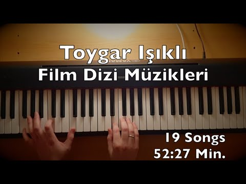 Toygar Işıklı Piano Film Dizi Müzikleri (52:27 Min. 19 Songs Tutorial) Best Of M