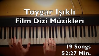 Toygar Işıklı Piano Film Dizi Müzikleri (52:27 Min. 19 Songs Tutorial) Best Of Mixtape