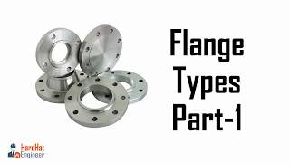 Video Flanges Types Different Types of Pipe Flanges Part -1 download MP3, 3GP, MP4, WEBM, AVI, FLV Agustus 2018