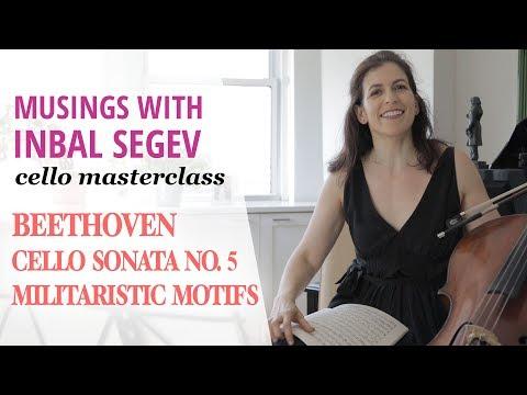 Militaristic Motifs in Beethoven's Cello Sonata No. 5 - Musings with Inbal Segev