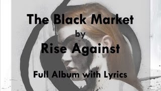 [HD] [Lyrics] Rise Against - The Black Market (Full Album)