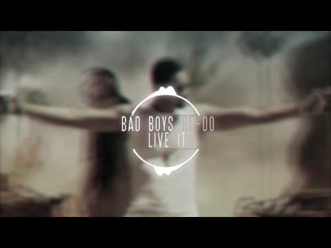 LIVE IT - BAD BOYS (re-do) [FREE DOWNLOAD]