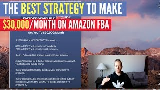 The BEST Amazon FBA Selling Strategy To Make $30,000/Month