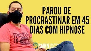 PAROU DE PROCRASTINAR EM 45 DIAS COM A HIPNOSE