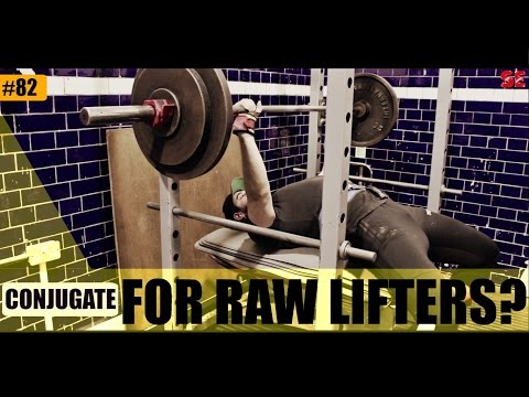 Conjugate | For Raw Lifters?
