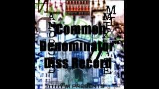 COMMON DENOMINATOR (DISS TRACK) ANDROID MIXTAPE 2 By SLEEZY AL