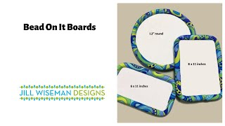 Exclusive Jill Wiseman Designs Bead On It Boards!