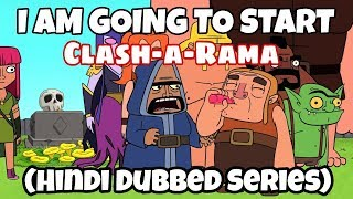 I AM GOING TO START CLASH-A-RAMA (HINDI DUBBED SERIES) SEE THE TRAILER. || Clash of clans.