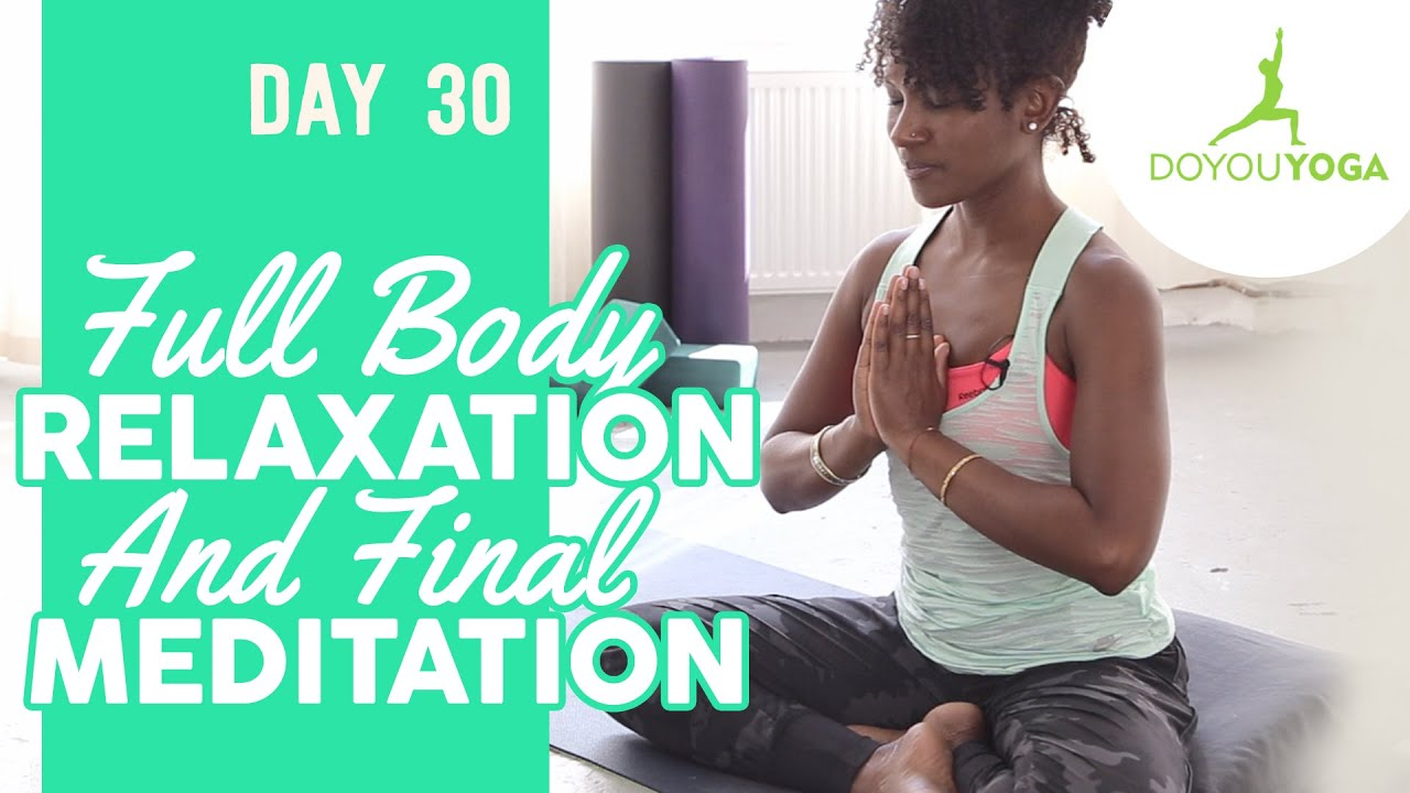 Full Body Relaxation and Final Meditation | Day 30 | 30 Day Meditation Challenge