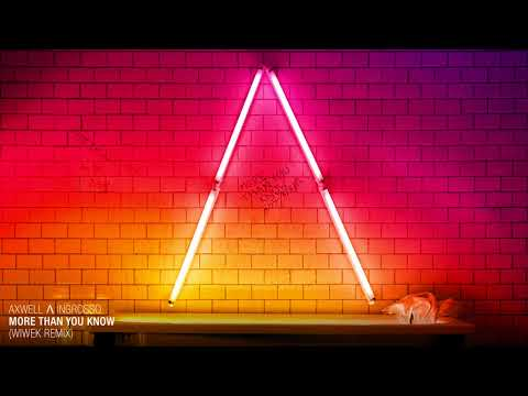 Axwell Λ Ingrosso - More Than You Know (Wiwek Remix)