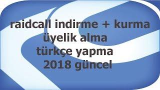 2018 RAİDCALL İNDİRME +  KURMA + ÜYELİK ALMA VE TÜRKÇE YAPMA