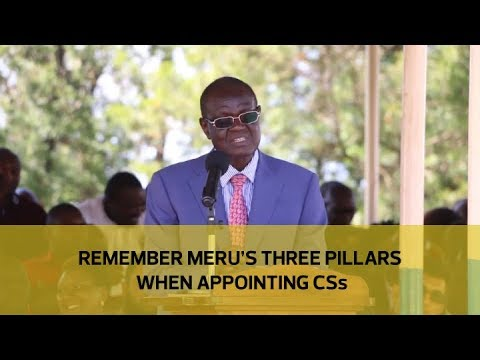 Remember Meru's three pillars when appointing CSs