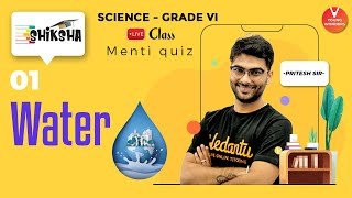 Water L1 | NCERT Class 6 Science Chapter 14 | Online Lecture | Vedantu | Pritesh Sir