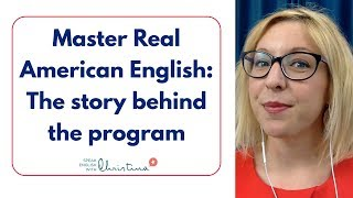 The story behind the program Master Real American English