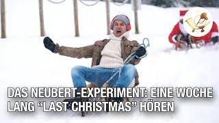 "Das Neubert-Experiment: Eine Woche lang ""Last Christmas"" hören"