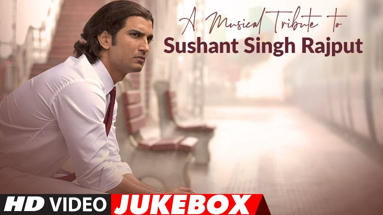 A Musical Tribute To Sushant Singh Rajput | Video Jukebox