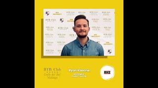 Ryan Kissane English - BTB Club Featured Presentation