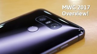 MWC 2017 NEW PHONES Overview!