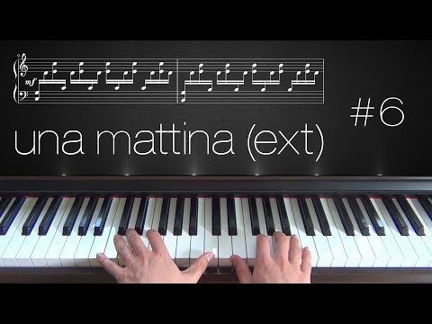 Una Mattina [Extended] ~ Piano Tutorial ~ Part 6