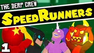 The Greatest Indie Game Ever (SpeedRunners w/ The Derp Crew - Part 1)