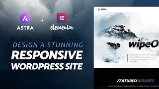 How to Create a Responsive WordPress Website with Elementor + Astra Theme