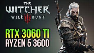 The Witcher 3 | RTX 3060 Ti + RYZEN 5 3600 | Best Settings for 1080p, 1440p and 4K