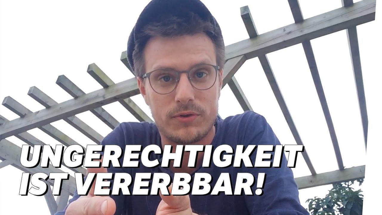 Ungerechtigkeit ist vererbbar - Moritz Neumeier