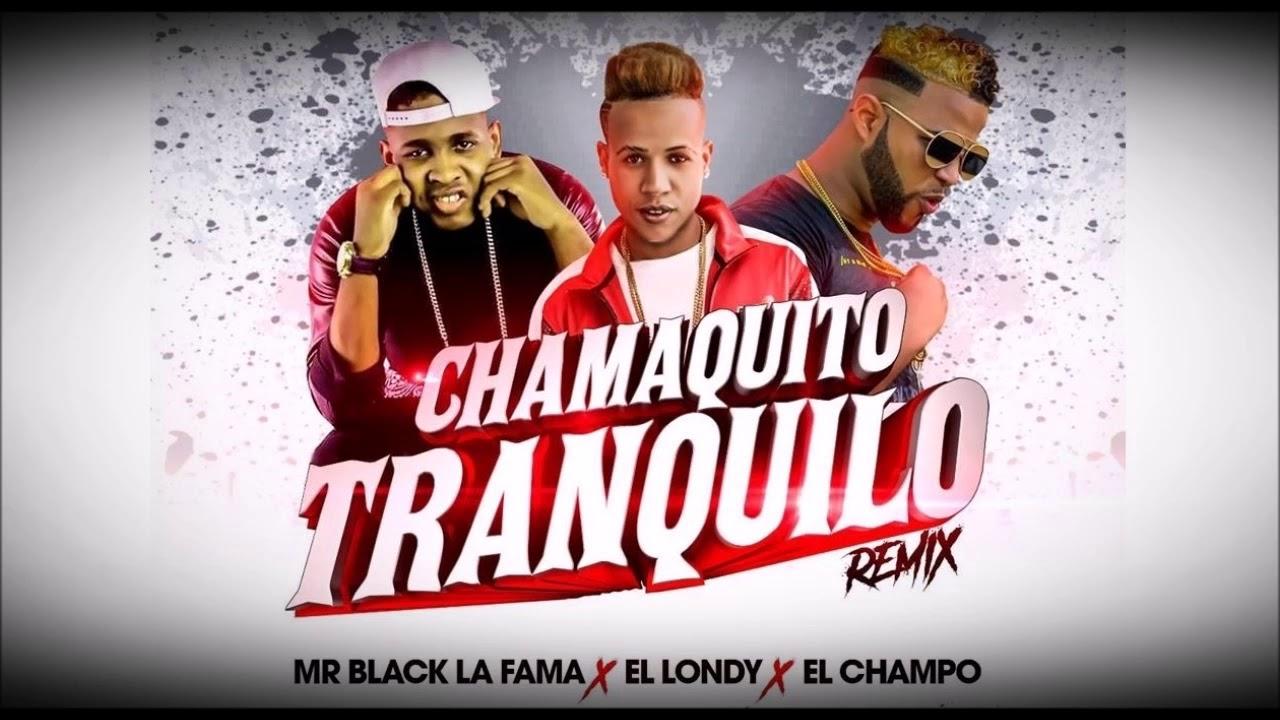 Chamaquito Tranquilo remix