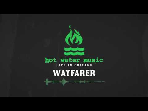 Hot Water Music - Wayfarer (Live In Chicago)