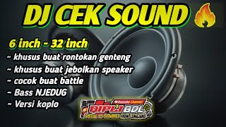 Download AWAS JEBOLL !! DJ CEK SOUND FULL VARIASI KOPLO BASS NJEDUG