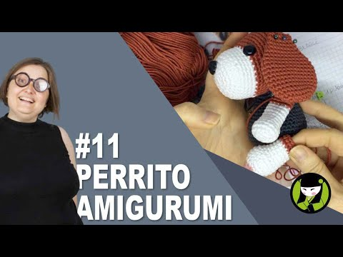 PERRITO AMIGURUMI 11 tutorial paso a paso