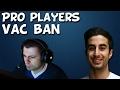CS:GO - VAC BANS DE PRO PLAYERS AO VIVO