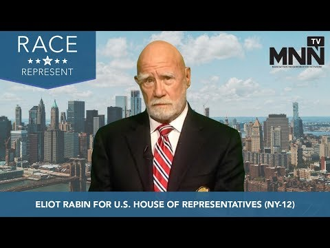 Race To Represent 2018: Eliot Rabin For U.S. House Of Representatives (NY-12)
