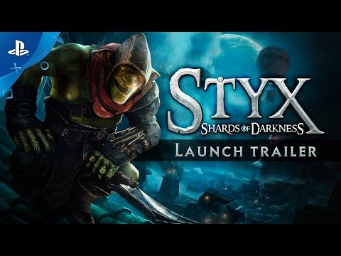 Styx: Shards of Darkness - Launch Trailer | PS4