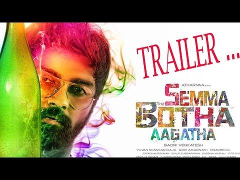 Semma Botha Aagatha Trailer | Atharvaa | Anaika Soti | Yuvan | Tamil Movie Updates