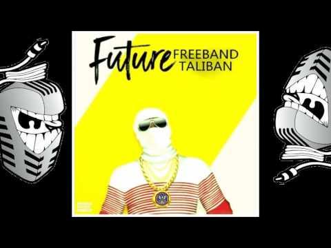 FUTURE- FREEBAND TALIBAN FULL MIXTAPE 2017