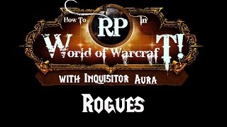 How to Roleplay in World of Warcraft: Rogues