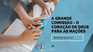 A grande comissão - O Coração de Deus para as nações - Léo Paiva