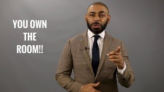 Top 10 Ways How To Own A Room/ How A Man Can Own Any Room