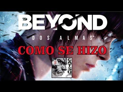 """ESPECIAL - Como se hizo.... """"BEYOND DOS ALMAS"""" (PS3)"""