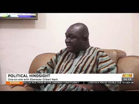 Political Hindsight: One-On-One with Ebenezer Gilbert Narh - Badwam News on Adom TV (21-7-21)