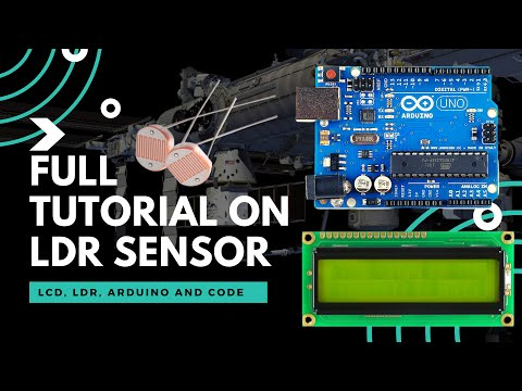 Full Tutorial On LDR Sensors | With Display On LCD Also | With Full Program