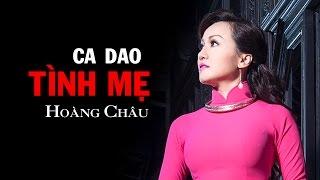Ca Dao Tình Mẹ [ HD ] - Hoàng Châu