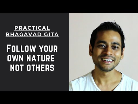Follow Your Own Nature Not Others | Practical Bhagavad Gita